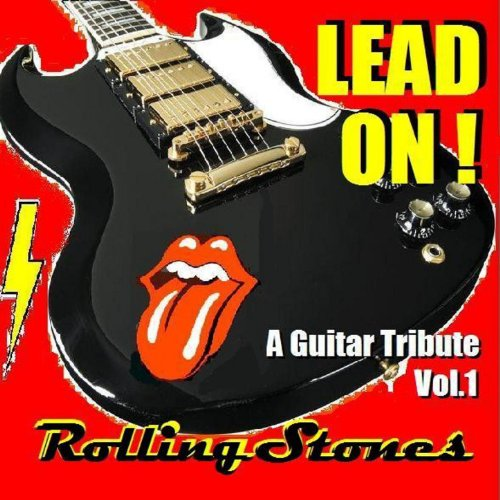 Lead On! - A Guitar Tribute Vol. 1 Rolling (Rolling Stones Tribute Band)