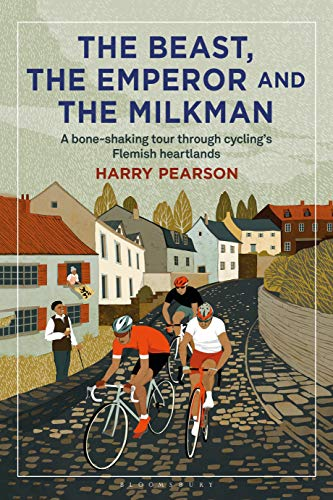 Pdf Outdoors The Beast, the Emperor and the Milkman: A Bone-shaking Tour through Cycling's Flemish Heartlands