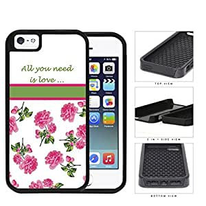 All You Need Is Love Quote With Pink Roses 2-Piece Dual Layer High Impact Rubber Silicone Cell Phone Case Apple iPhone 5 5s