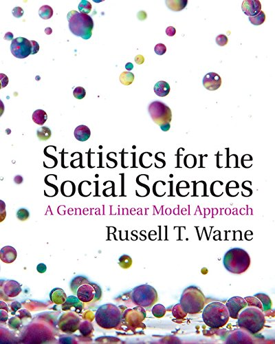 Statistics for the Social Sciences: A General Linear Model Approach (Applied Regression Analysis Linear Models And Related Methods)