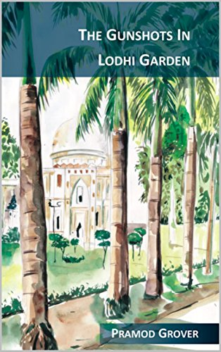 The Gunshots In Lodhi Garden