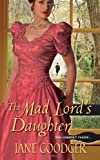 The Mad Lord's Daughter, Jane Goodger, 1420111523