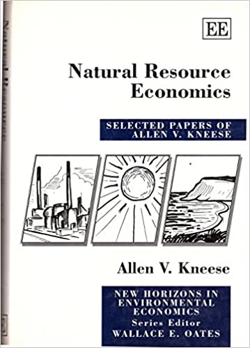 Natural Resource Economics: Selected Papers of Allen V  Kneese (New