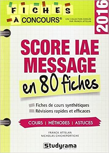 Téléchargements ibooks gratuits Score IAE Message : 80 fiches de cours, méthodes et astuces PDF RTF by Franck Attelan,Nicholas Chicheportiche