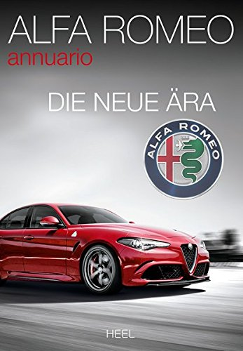 Alfa Romeo annuario: Die neue Ära - Alfa Romeo Jahrbuch