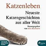 Katzenleben: Neueste Katzengeschichten aus aller Welt | Julia Bachstein