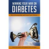 Winning Your War on Diabetes: How to Prevent, Delay, and Control Type 2 Diabetes