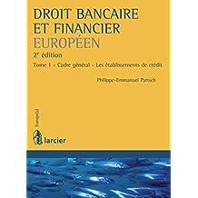Droit bancaire et financier européen: Tome 1 - Cadre général - Les établissements de crédit (Europe(s)) (French Edition)