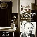 Triumph der Schönheit: Meistererzählungen Hörbuch von Joseph Roth Gesprochen von: Peter Simonischek