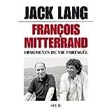 François Mitterrand: Fragments de vie partagée