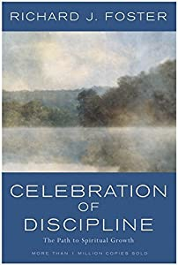 Celebration of Discipline: The Path to Spiritual Growth by Richard J. Foster (1998-10-01)