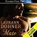 Mate Set: Mating Heat, Book 1 Hörbuch von Laurann Dohner Gesprochen von: G. C. VonCloudts