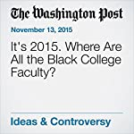It's 2015. Where Are All the Black College Faculty? | Valerie Strauss