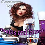 Brains and Brawn: Corporate Takeover | Lyka Bloom
