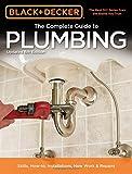Diy Plumbing Black & Decker The Complete Guide to Plumbing, 6th edition (Black & Decker Complete Guide)