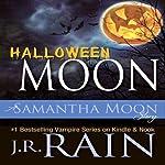 Halloween Moon: A Samantha Moon Story | J.R. Rain