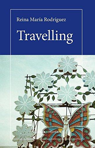 Travelling (Spanish Edition) [Reina Maria Rodriguez] (Tapa Blanda)
