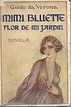 Mimí Bluette, flor de mi jardín: Amazon.es: Guido da Verona: Libros
