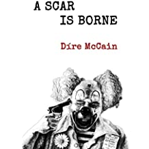 A Scar Is Borne