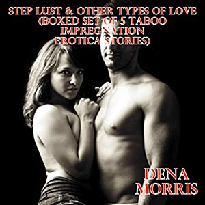 Step Lust & Other Types of Love (Boxed Set of 5 Taboo Impregnation Erotica Stories) Audiobook