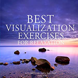Best visualization exercises for relaxation Audiobook