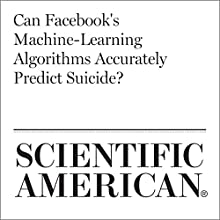 Can Facebook's Machine-Learning Algorithms Accurately Predict Suicide? Other by Diana Kwon Narrated by Jef Holbrook