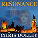Resonance Audiobook by Chris Dolley Narrated by Kris Chung