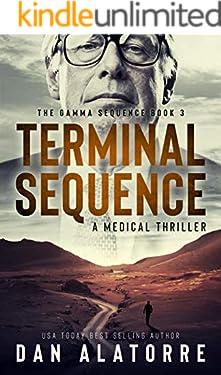 Terminal Sequence: The Gamma Sequence, Book 3: A MEDICAL THRILLER