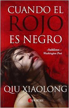Cuando el rojo es negro (Tapa Negra): Amazon.es: Xiaolong