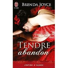 Tendre abandon (J'ai lu Aventures & Passions)