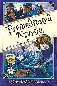 Premeditated Myrtle (Myrtle Hardcastle Mystery 1)