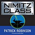 Nimitz Class Audiobook by Patrick Robinson Narrated by George Guidall