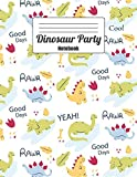 Dinosaur Party Notebook: Tyrannosaurus, Brontosaurus, Stegosaurus, Gather Together To Celebrate Good Days, (Journal, Composition Book, Diary)