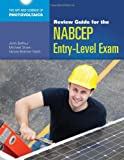 Review Guide For The NABCEP Entry-Level Exam (Art and Science of Photovoltaics)
