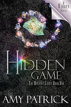 Hidden Game (Ancient Court #1) (The Hidden Saga Book 7) : A Hidden Novel by [Patrick, Amy]