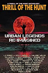 Thrill of the Hunt: Urban Legends Re-Imagined