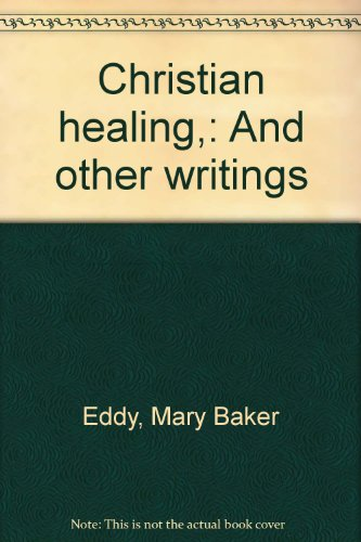 Download Christian healing: And other writings book pdf | audio id