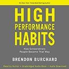 High Performance Habits: How Extraordinary People Become That Way Hörbuch von Brendon Burchard Gesprochen von: Brendon Burchard