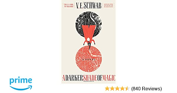 A darker shade of magic a novel shades of magic v e schwab a darker shade of magic a novel shades of magic v e schwab 9780765376466 amazon books sciox Image collections