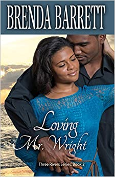 Loving Mr. Wright (Three Rivers Series) by Brenda A. Barrett (2013-01-01)