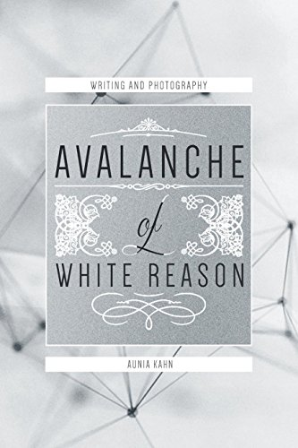 Avalanche of White Reason: The Photography & Writings of Aunia Kahn
