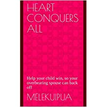 Heart Conquers All: Help your child win, so your overbearing spouse can back off
