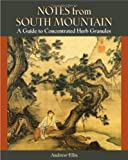 Notes from South Mountain : A Guide to Concentrated Herb Granules, Andrew Ellis, 0965659410