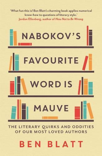Nabokov's Favourite Word Is Mauve: The literary quirks and oddities of our most-loved authors