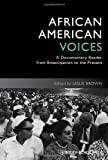 African American Voices : A Documentary Reader, 1863-Present, Leslie Brown, 1444339419