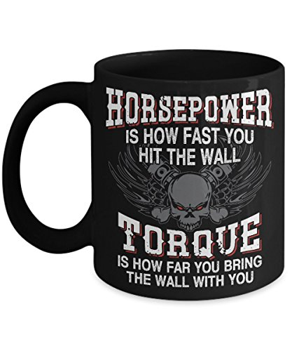 Funny Car Coffee Mug - Horsepower Is How Fast You Hit The Wall Torque - Ultimate Super Cool Gift For The Car Lover Hot Rod Muscle. (Crochet Beer Can Hat)