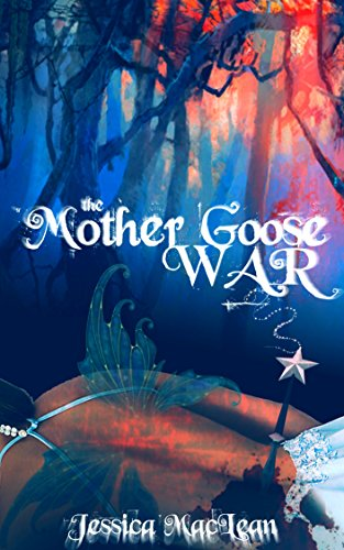 The Mother Goose War (Snow White Fairy Godmother)
