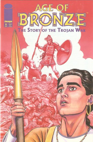 Age of Bronze #8 The Story of the Trojan War August 2000