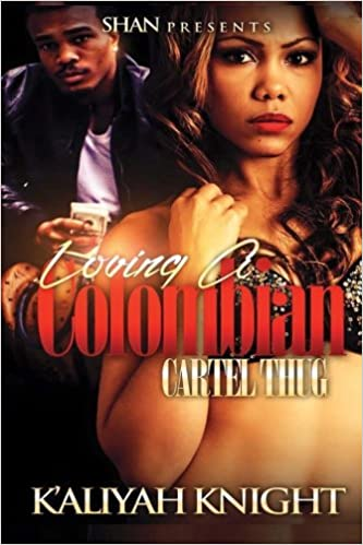 Amazon.com: Loving a Colombian Cartel Thug (9781516861651 ...
