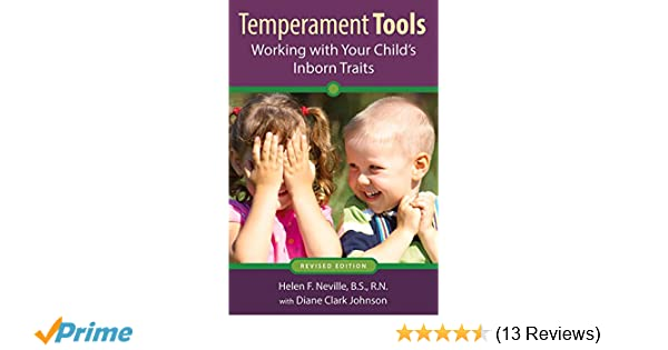 Your Childs Temperament 9 Basic Traits >> Temperament Tools Working With Your Child S Inborn Traits Helen F